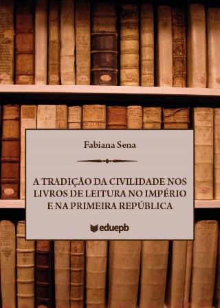 A tradição da civilidade nos livros de leitura no Império e na Primeira República