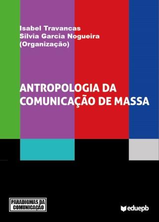 Antropologia Da Comunicação De Massa