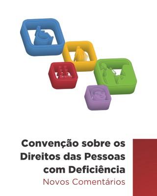 Convenção sobre os Direitos das Pessoas com Deficiência - Novos Comentários