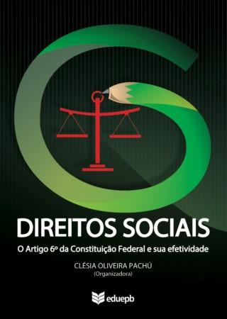 Direitos Sociais: O artigo 6º da Constituição Federal e sua efetividade
