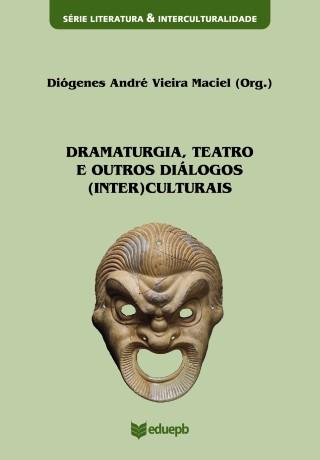 Dramaturgia, Teatro E Outros Diálogos Interculturais