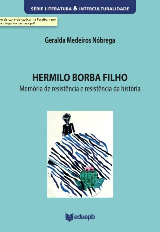Hermilo Borba Filho - Memória De Resistência E Resistência Da Memória