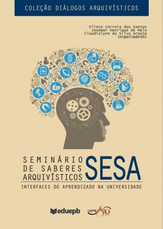 Seminário De Saberes Arquivísticos - Interfaces Do Aprendizado Na Universidade